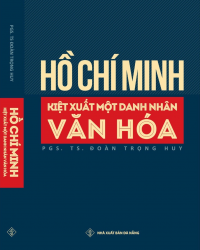 Hồ Chí Minh – Kiệt xuất một danh nhân văn hóa